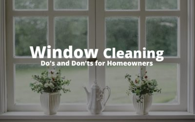 Window Cleaning Do's and Don'ts for Homeowners