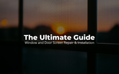The Ultimate Guide to Window and Door Screen Repair & Installation: [With Tips and Tricks]